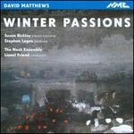 David Matthews: Winter Passions