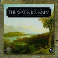 David Moritz Michael: The Water Journey - Charles Zukovsky (clarinet); Edward Meares (double bass); Gary Bovyer (clarinet); Louise Carslake (flute);...