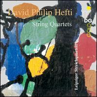 David Philip Hefti: String Quartets - Leipziger Streichquartett