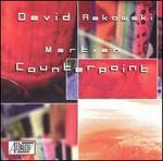 David Rakowski: Martian Counterpoint