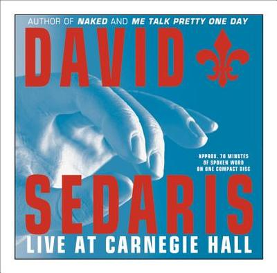David Sedaris: Live at Carnegie Hall - Sedaris, David