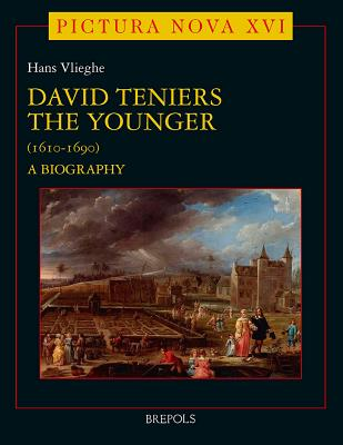 David Teniers the Younger: A Biography - Vlieghe, Hans, Professor