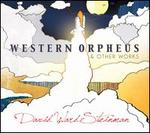 David Ward-Steinman: Western Orpheus & Other Works