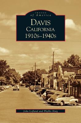Davis, California: 1910s-1940s - Lofland, John, Dr., and Haig, Phyllis