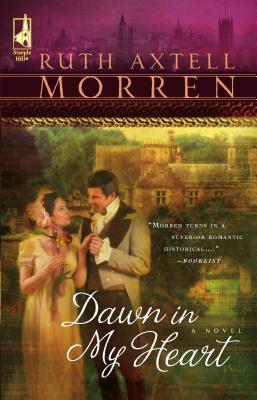 Dawn in My Heart - Morren, Ruth Axtell