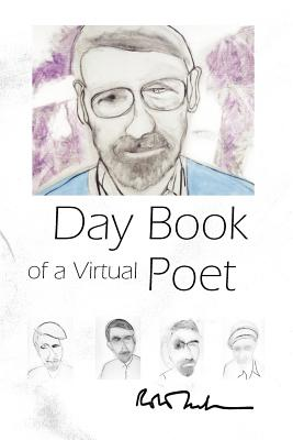 Day Book of a Virtual Poet - Creeley, Robert