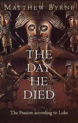 Day He Died - Byrne, Matthew