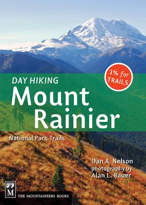 Day Hiking Mount Rainier: National Parks Trails - Nelson, Dan A