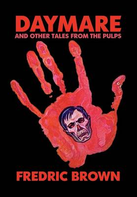 Daymare and Other Tales from the Pulps - Brown, Fredric, and Betancourt, John Gregory (Introduction by)
