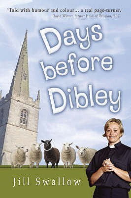 Days Before Dibley - Swallow, Jill