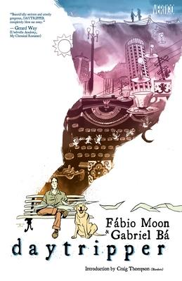 Daytripper - Ba, Gabriel, and Moon, Fabio