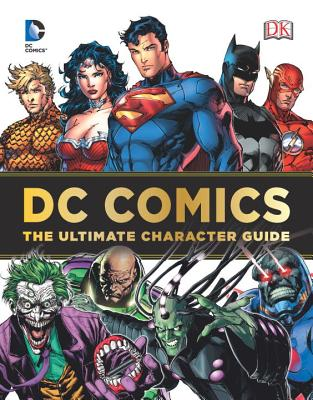 DC Comics: The Ultimate Character Guide - DK