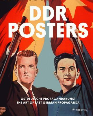 DDR Posters: The Art of German Propaganda - Heather, David