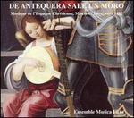 De Antequera Sale un Moro: Musique de l'Espagne Chrétienne, Maure et Juive, vers 1492
