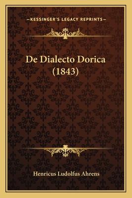 de Dialecto Dorica (1843) - Ahrens, Henricus Ludolfus