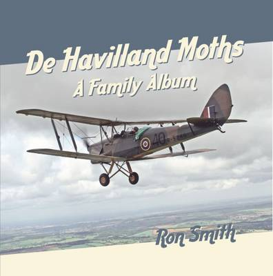 De Havilland Moths: A Family Album - Smith, Ron