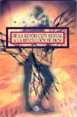 de La Revolucion Sexual a la Revolucion de Dios - Ramtha