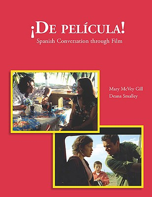 de Pelicula: Spanish Conversation Through Film - Gill, Mary McVey, and Smalley, Deana