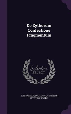 de Zythorum Confectione Fragmentum - (Panopolitanus), Zosimus, and Christian Gottfried Gruner (Creator)