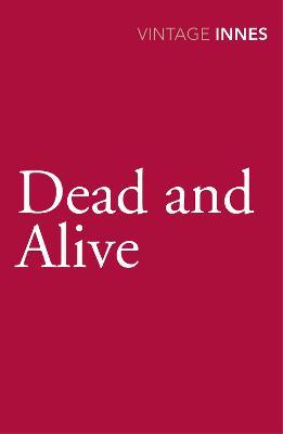 Dead and Alive. Hammond Innes - Innes, Hammond