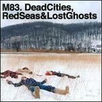 Dead Cities, Red Seas & Lost Ghosts [7 Track Bonus Disc]