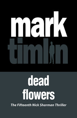 Dead Flowers - Timlin, Mark
