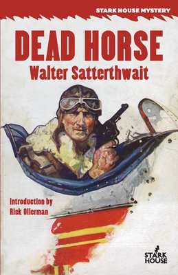 Dead Horse - Satterthwait, Walter, and Ollerman, Rick (Introduction by)