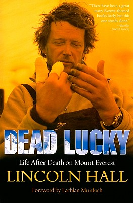 Dead Lucky: Life After Death on Mount Everest - Hall, Lincoln