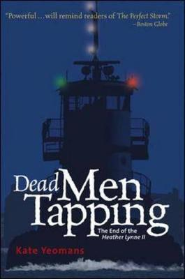 Dead Men Tapping: The End of the Heather Lynne II - Yeomans, Kate