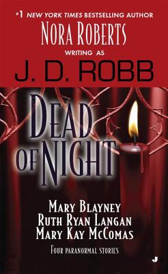 Dead of Night - Robb, J D, and Blayney, Mary, and Ryan Langan, Ruth