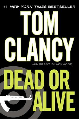 Dead or Alive - Clancy, Tom, and Blackwood, Grant