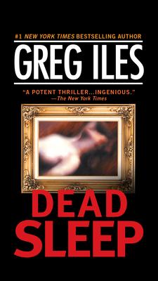 Dead Sleep: A Suspense Thriller - Iles, Greg