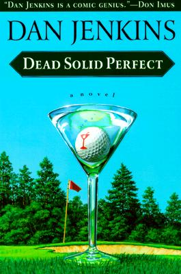 Dead Solid Perfect - Jenkins, Dan, Mr.