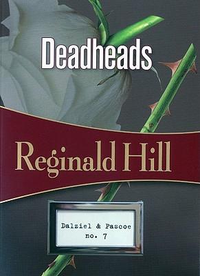 Deadheads - Hill, Reginald