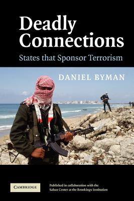 Deadly Connections: States That Sponsor Terrorism - Byman, Daniel