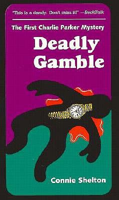 Deadly Gamble - Shelton, Connie