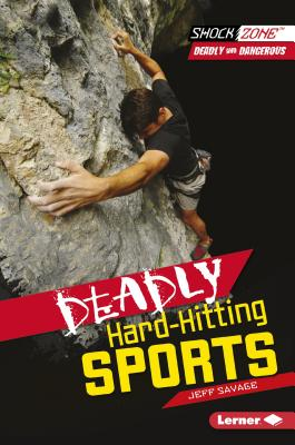 Deadly Hard-Hitting Sports - Savage, Jeff