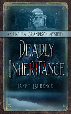 Deadly Inheritance: An Ursula Grandison Mystery 1 - Laurence, Janet