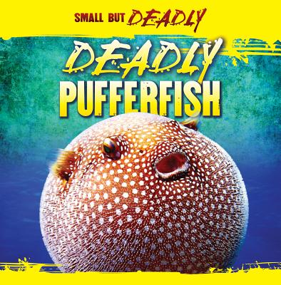 Deadly Pufferfish - Roza, Greg
