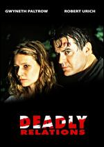 Deadly Relations - Bill Condon