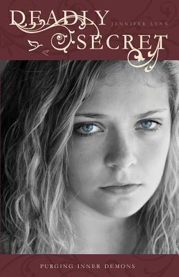 Deadly Secret: Purging Inner Demons - Lynn, Jennifer