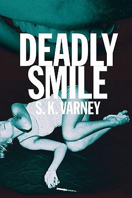 Deadly Smile - Varney, S K