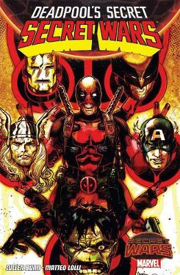 Deadpool's Secret Secret Wars - Bunn, Cullen
