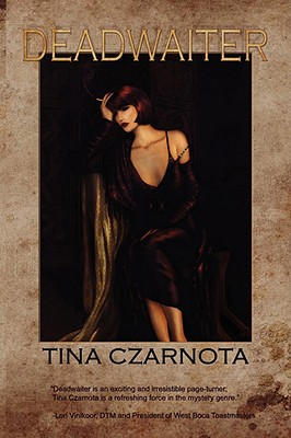 Deadwaiter - Czarnota, Tina