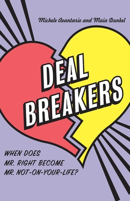 Deal Breakers: When Does Mr. Right Become Mr. Not-On-Your-Life? - Avantario, Michele