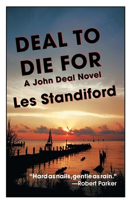 Deal to Die for: A John Deal Mystery - Standiford, Les