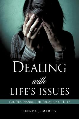 Dealing with Life's Issues - Medley, Brenda J