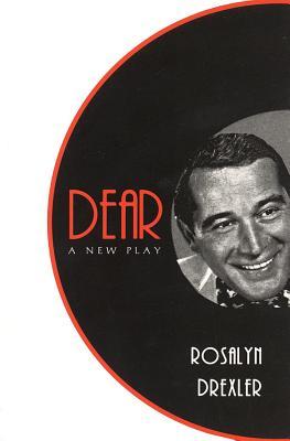Dear: A New Play - Drexler