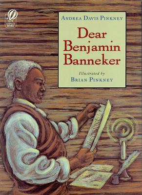 Dear Benjamin Banneker - Pinkney, Andrea Davis