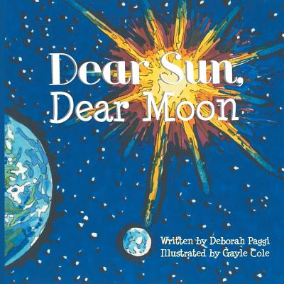Dear Sun, Dear Moon - Paggi, Deborah